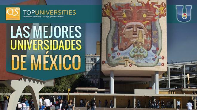 Las Mejores Universidades de México. ¿La tuya es una de ellas?